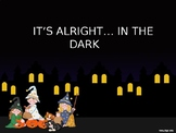 It's Alright...in the Dark. A fun Halloween poem that teac
