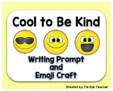 It's Cool to Be Kind Writing and Emoji Craft