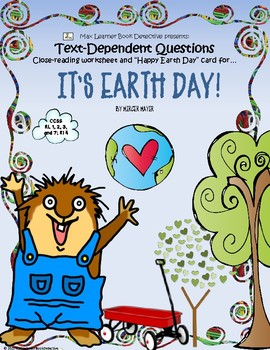 It's Earth Day!: Text-Dependent Questions and More!