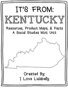It's From: Kentucky - A Mini Unit about Resources, Product Maps, & Facts