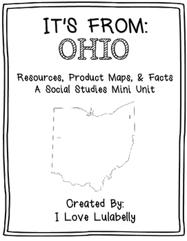 It's From: OHIO  - A Mini Unit about Resources, Product Maps, & Facts