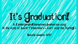 """It's Graduation! (in the style of Justin Timberlake's """"Can"""
