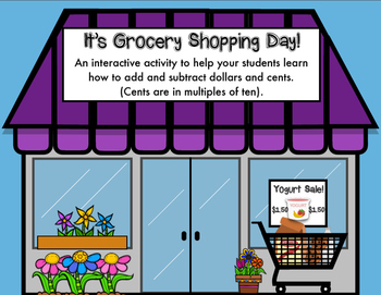 It's Grocery Shopping Day! Adding and Subtracting Money Part 2