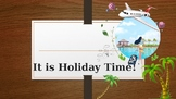 It's Holiday Time!