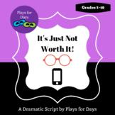 It's Just Not Worth It! A script by T. Castellano
