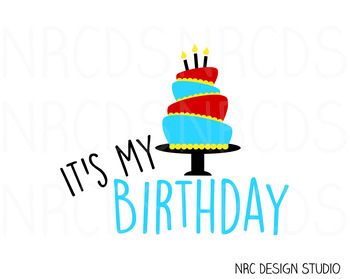 It's My Birthday SVG Cutting File - Commercial Use SVG, DXF, EPS, png