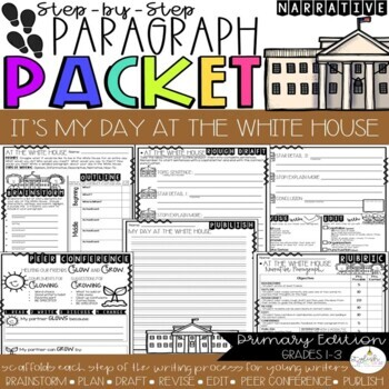 It's My Day at  the White House!  Narrative Step-Up Paragraph Packet