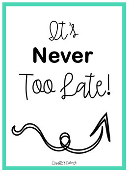 It's Never Too Late! POSTERS