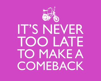 It's Never Too Late To Make A Comeback 8 x 10 Classroom Poster