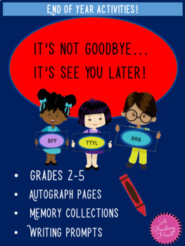It's Not Goodbye...It's See You Later! End of Year Memory Book