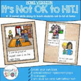 It's Not OK to Hit! HOME VERSION * A Social Story