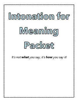 It's Not What You Say... Intonation/Meaning WS
