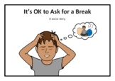 It's OK to Ask For or Take a Break / Rest / Time Out Social Narrative Story