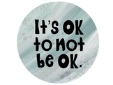 It's OK to not be OK sign
