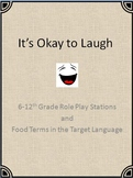 It's Okay to Laugh: Role Play Stations / Centers and Food Terms