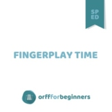 Special Needs Music Education Lessons: It's PlayTime!--FingerplayTime