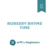 Special Needs Music Education Lessons: It's PlayTime!--Nursery Rhyme Time