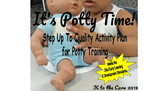 It's Potty Time! Step up to Quality Activity Plan for Pott