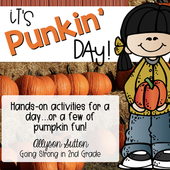 It's Punkin' Day!!  Hands-on activities for a day (or week) of Pumpkin Fun!