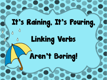 It's Raining It's Pouring Linking Verbs Aren't Boring - is / am / are