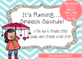 It's Raining....Speech Sounds!