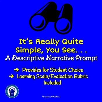 It's Really Quite Simple You See. . . A Descriptive Narrative Writing Assignment