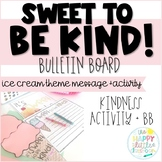 Ice Cream-themed Kindness Bulletin Board and Craftivity