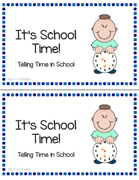 It's School Time! - Telling Time in School Story and Activity Book