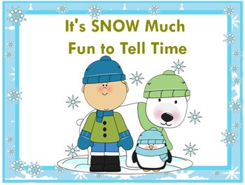 It's Snow Much Fun TELLING TIME