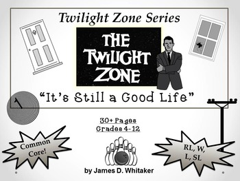 It's Still A Good Life Twilight Zone Episode Unit Resource Common Core