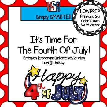 It's Time For The Fourth Of July Emergent Reader Book AND Interactive Activities