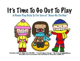 It's Time to Go Out To Play Song & Book