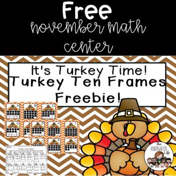 It's Turkey Time November Math Unit Ten Frame Center Freebie!