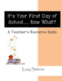 It's Your First Day of School... Now What?  A Teacher's Re