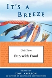 It's a Breeze Unit 2: Fun with Food