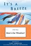 It's a Breeze Unit 6: How's the Weather?
