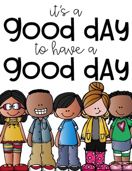 It's a Good Day Poster Freebie