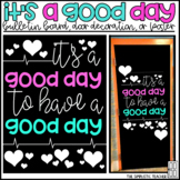 It's a Good Day to Have a Good Day Bulletin Board, Door Decor, or Poster