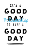 It's a Good Day to Have a Good Day Poster, Bulletin Board