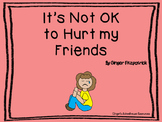 It's not ok to Hurt my Friends Social Story