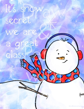 It's snow secret we are a great class poster