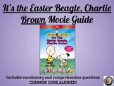 It's the Easter Beagle, Charlie Brown Movie Guide-Common Core Aligned!