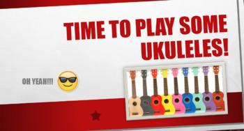 It's time to play ukulele! Power Point Presentation