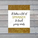 It takes a lot of sparkle to teach young minds Classroom Poster