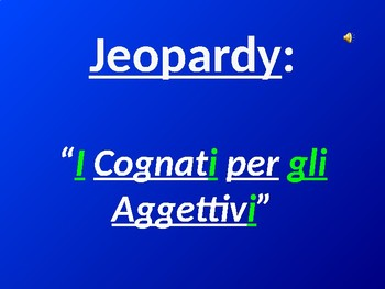 Italian Adjective Cognates - Jeopardy Game
