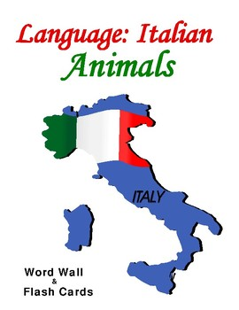 Italian Animals - Posters, Flash Cards and Word Wall Vocabulary