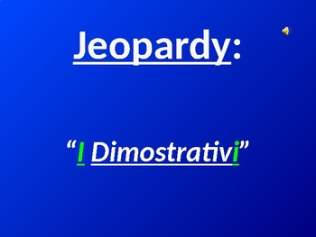 Italian Demonstratives - Jeopardy Game