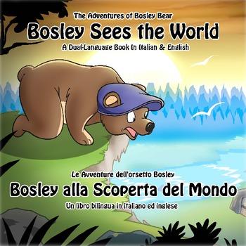 Italian / English Dual Language Book: Bosley Sees the World