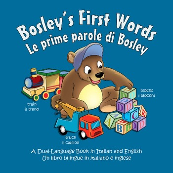 Italian / English Dual Language Book: Bosley's First Words