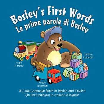 Italian / English Dual Language Book: Bosley's First Words